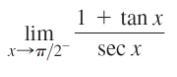 lim X->T/2 1 + tan x - sec x