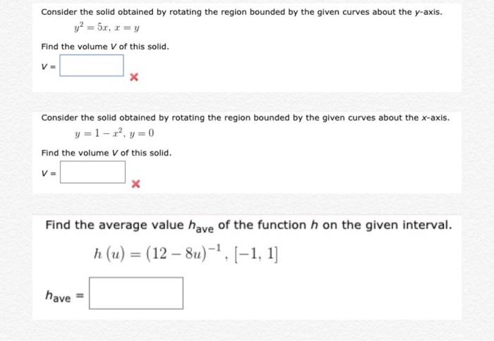 Consider the solid obtained by rotating the region bounded by the given curves about the y-axis. y= 5.x, r = y Find the volum