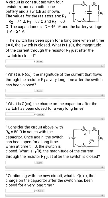 A circuit is constructed with four RL resistors, one capacitor, one battery and a switch as shown V C R , The values for the