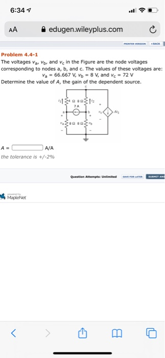 6:34 1 AA edugen.wileyplus.com Problem 4.4-1 The voltages Va, vb, and vc in the Figure are the node voltages corresponding to