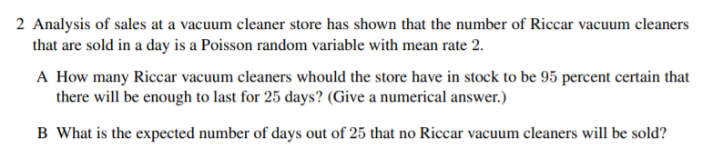 2 Analysis of sales at a vacuum cleaner store has shown that the number of Riccar vacuum cleaners that are sold in a day is a