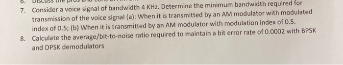 7. Consider a voice signal of bandwidth 4 kHz. Determine the minimum bandwidth required for transmission of the voice signal