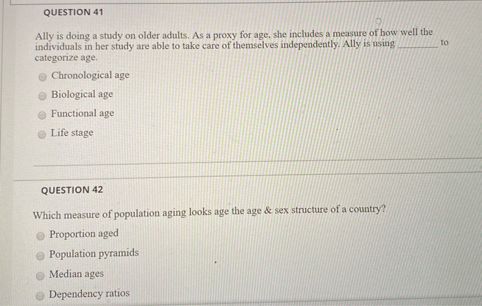 QUESTION 41 to Ally is doing a study on older adults. As a proxy for age, she includes a measure of how well the individuals