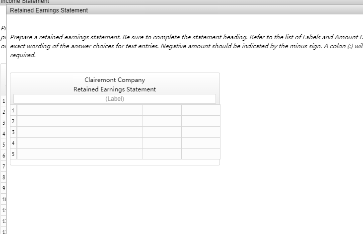 Culle Slaleren Retained Earnings Statement pl Prepare a retained earnings statement Be sure to complete the statement heading