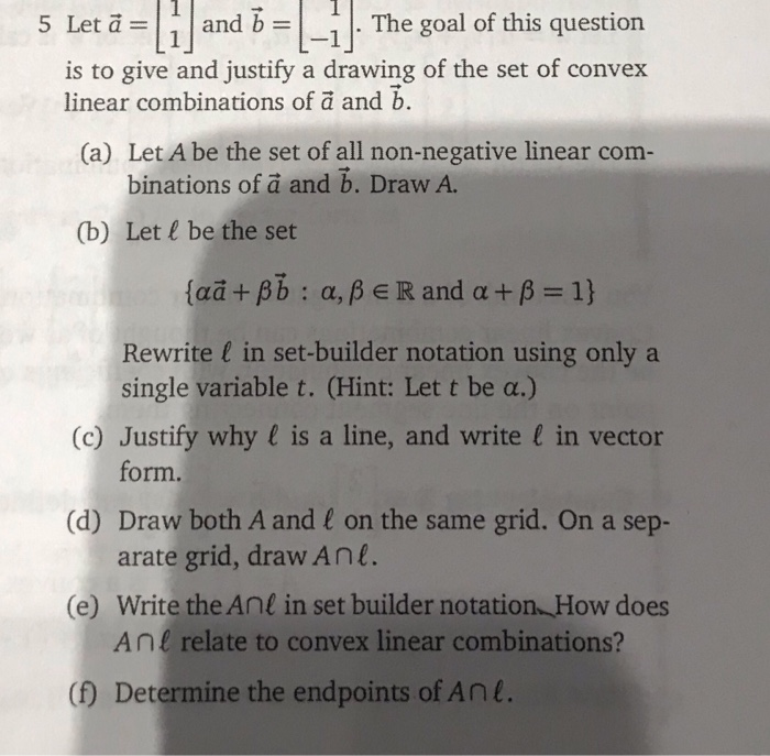 5 Let? = 1 and 7 = _1The goal of this question L-1 is to give and justify a drawing of the set of convex linear combinations